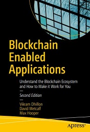 Blockchain Enabled Applications: Understand the Blockchain Ecosystem and How to Make it Work for You, 2nd Edition