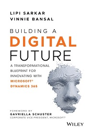 Building a Digital Future: A Transformational Blueprint for Innovating with Microsoft Dynamics 365