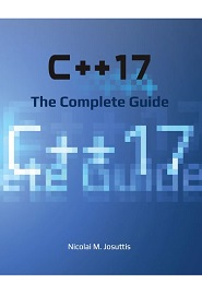 C++17 – The Complete Guide: All the new language and library features of C++17 in one book