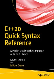 C++20 Quick Syntax Reference: A Pocket Guide to the Language, APIs, and Library, 4th Edition
