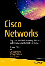 Cisco Networks: Engineers' Handbook of Routing, Switching, and Security with IOS, NX-OS, and ASA, 2nd Edition