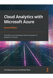 Cloud Analytics with Microsoft Azure: Transform your business with the power of analytics in Azure, 2nd Edition
