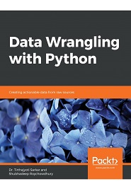 Data Wrangling with Python: Simplify your ETL processes with these hands-on data sanitation tips, tricks and best practices