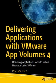 Delivering Applications with VMware App Volumes 4: Delivering Application Layers to Virtual Desktops Using VMware