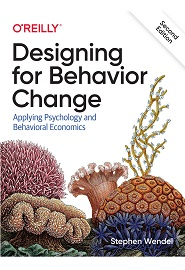 Designing for Behavior Change: Applying Psychology and Behavioral Economics, 2nd Edition