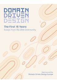 Domain-Driven Design – The First 15 Years: Essays from the DDD Community