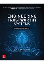 Engineering Trustworthy Systems: Get Cybersecurity Design Right the First Time