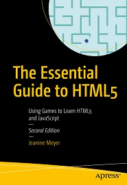 The Essential Guide to HTML5: Using Games to Learn HTML5 and JavaScript, 2nd Edition