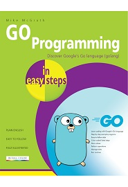 GO Programming in easy steps: Learn coding with Google's Go language
