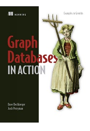 Graph Databases in Action: Examples in Gremlin