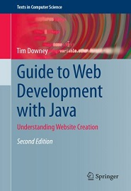 Guide to Web Development with Java: Understanding Website Creation, 2nd Edition