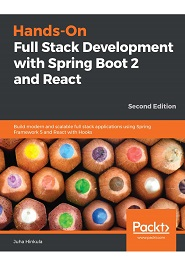 Hands-On Full Stack Development with Spring Boot 2 and React: Build modern and scalable full stack applications using Spring Framework 5 and React with Hooks, 2nd Edition