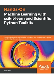 Hands-On Machine Learning with scikit-learn and Scientific Python Toolkits: A practical guide to implementing supervised and unsupervised machine learning algorithms in Python