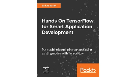 Hands-On TensorFlow for Smart Application Development
