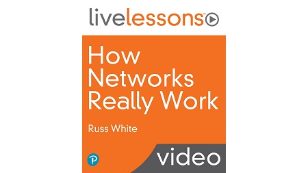 How Networks Really Work LiveLessons