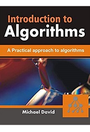 Introduction to Algorithms: A Practical approach to Algorithms
