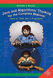 Java and Algorithmic Thinking for the Complete Beginner: Learn to Think Like a Programmer, 2nd Edition