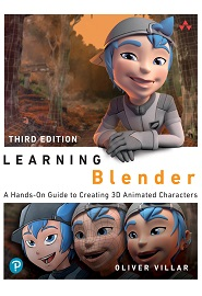 Learning Blender: A Hands-On Guide to Creating 3D Animated Characters, 3rd Edition