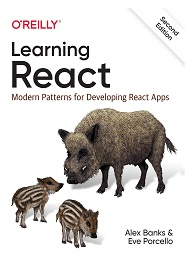 Learning React: Modern Patterns for Developing React Apps, 2nd Edition
