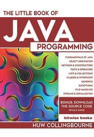 The Little Book of Java Programming: Learn To Program with Object Orientation