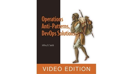Operations Anti-patterns, DevOps Solutions Video Edition