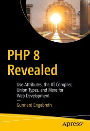 PHP 8 Revealed: Use Attributes, the JIT Compiler, Union Types, and More for Web Development