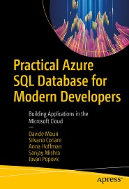 Practical Azure SQL Database for Modern Developers: Building Applications in the Microsoft Cloud