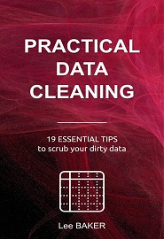 Practical Data Cleaning: 19 Essential Tips to Scrub Your Dirty Data