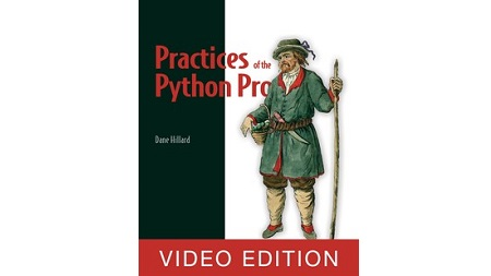 Practices of the Python Pro (Video Edition)