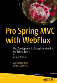 Pro Spring MVC with WebFlux: Web Development in Spring Framework 5 and Spring Boot 2, 2nd Edition