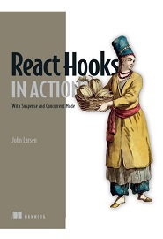 React Hooks in Action: With Suspense and Concurrent Mode