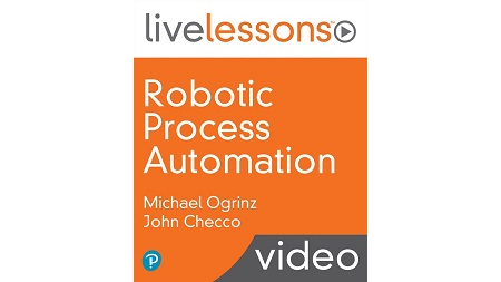 Robotic Process Automation LiveLessons