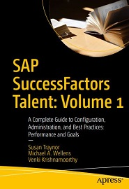 SAP SuccessFactors Talent: Volume 1: A Complete Guide to Configuration, Administration, and Best Practices: Performance and Goals