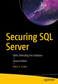 Securing SQL Server: DBAs Defending the Database, 2nd Edition