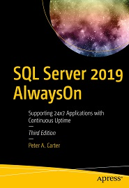 SQL Server 2019 AlwaysOn: Supporting 24×7 Applications with Continuous Uptime, 3rd Edition