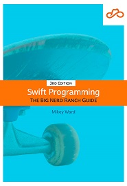 Swift Programming: The Big Nerd Ranch Guide, 3rd Edition