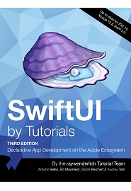 SwiftUI by Tutorials: Declarative App Development on the Apple Ecosystem, 3rd Edition