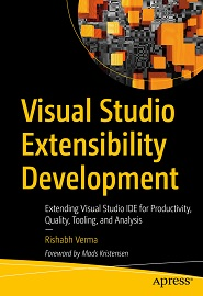 Visual Studio Extensibility Development: Extending Visual Studio IDE for Productivity, Quality, Tooling, and Analysis
