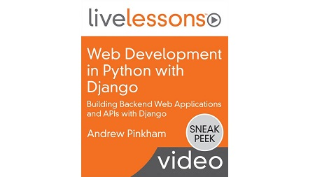 Web Development in Python with Django: Building Backend Web Applications and APIs with Django